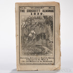 "The [Davy] Crockett Almanac Vol. 2 No. 1. ""Go Ahead!!"" Containing Adventures, Exploits, Sprees & Scrapes in the West, & Life and Manners in the Backwoods. Nashville, Tennessee: Ben Harding, [1838]. (Estimate $1,500-$2,000)"